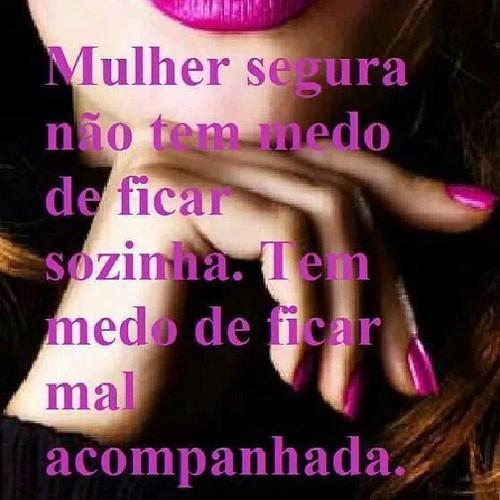 Frases Do Facebook A Mulher Segura Não Tem Medo De Ficar Sozinha