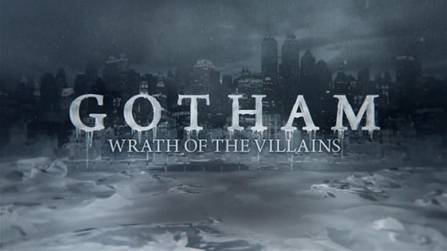 gotham-wrath-of-the-villains