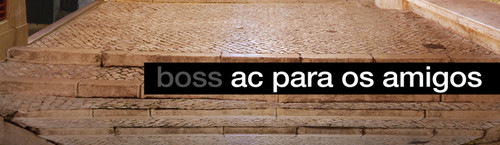 Boss AC pARA OS AMIGOS