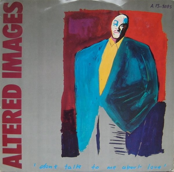 Altered Images - Don't Talk to Me About Love.jpg