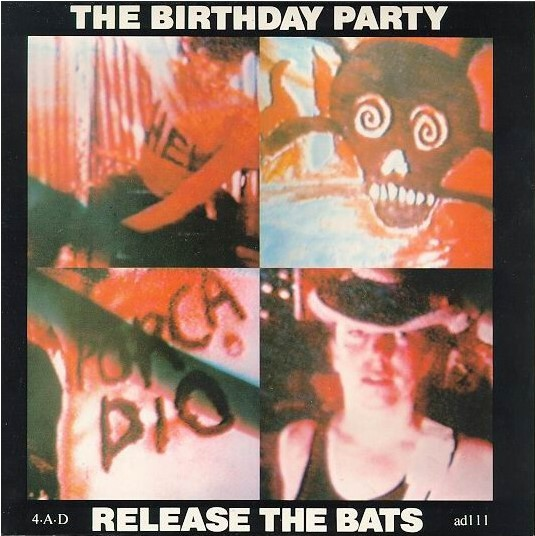 The Birthday Party ‎– Release The Bats.jpg
