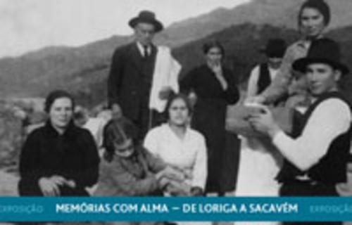 Memórias com Alma - de Loriga a Sacavém