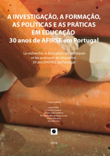 A investigação, a formação, as políticas e as práticas em educação - 30 anos de AFIRSE em Portugal | atas