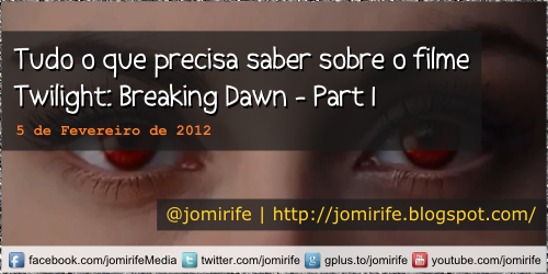 Blog: O que precisa saber Twilight Breaking Dawn