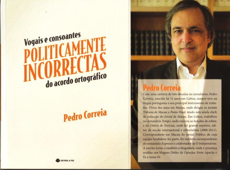 Pedro Correia, «Vogais e Consoantes Politicamente Incorrectas, Lisboa, Guerra e Paz, 2013.