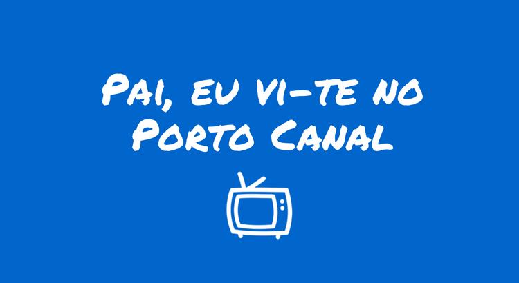pai-eu-vi-te-no-porto-canal.png
