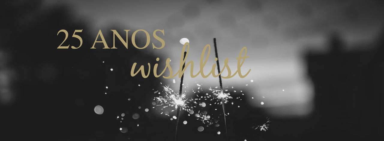WISHLIST | 25 coisas que quero fazer até aos 25 anos