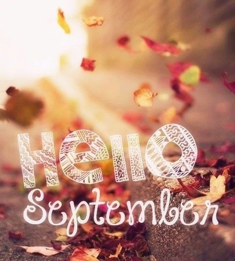 f481189b91fc6762f379b6d2d71e16fd--happy-september-