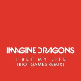 Imagine Dragons - I Bet My Life (Riot Games Remix)